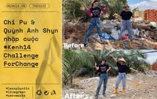 """Chi Pu và Quỳnh Anh Shyn nhập cuộc """"Thử thách dọn rác"""": Khi việc làm ý nghĩa lan tỏa ngày càng mạnh mẽ!"""