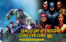 """Ngồi xuống nghe fan cứng DC trải lòng giữa tâm bão bom tấn siêu anh hùng """"Avengers: Endgame""""!"""
