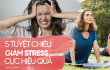 Cuối tuần rồi, hãy hạn chế căng thẳng, mệt mỏi hiệu quả với những tuyệt chiêu này