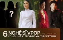 6 ca sĩ nhiều lần chạm top 1 trending nhất Việt Nam: toàn tên tuổi sừng sỏ, nhưng ai mới là quán quân?