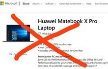 Hết bị Google nghỉ chơi, Huawei lại đang trên bờ vực tẩy chay khỏi cửa hàng Microsoft