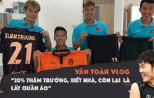 """Văn Toàn ra vê lốc đầu tay """"Thăm nhà Xuân Trường ở Thái Lan"""" khiến dân mạng cười nghiêng ngả"""