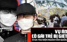 Vụ án giết người ám ảnh phụ nữ Hàn Quốc: Kẻ thủ ác gây án vì ghét nữ giới, cảnh sát đổ hết lỗi lầm cho căn bệnh tâm thần