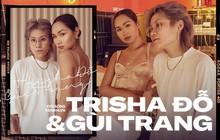 """Trisha Đỗ - Gùi Trang: Yêu là phải nắm tay đi lên chứ không chơi """"ăn vạ"""", con gái yêu nhau thì sao?"""