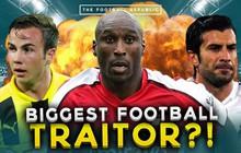 13 kẻ phản bội khét tiếng nhất lịch sử bóng đá