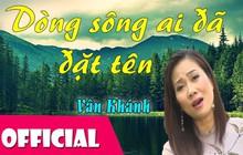 """Không phải Hoàng Thuỳ Linh cũng chẳng phải Đen Vâu, bài hát này mới giải đáp được câu hỏi """"Ai đã đặt tên cho dòng sông?"""""""