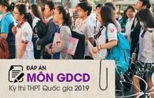 Đáp án đề thi GDCD THPT quốc gia 2019 (tất cả mã đề)