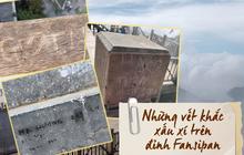 """Chi chít vết khắc tên và """"lời yêu thương"""" trên khu vực đỉnh Fansipan (Sapa), tại sao ngày nay đi du lịch cứ phải để lại """"dấu vết"""" làm gì?"""