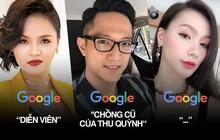 """Hậu lùm xùm hôn nhân Google trả kết quả: Thu Quỳnh là """"diễn viên"""", Chí Nhân là """"chồng cũ Thu Quỳnh"""" còn Minh Hà là """"nobody"""""""
