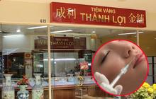 """Úc đình chỉ thẩm mỹ viện chui bên trong tiệm vàng tên """"Thành Lợi"""", đề nghị khách hàng cũ đi xét nghiệm bệnh truyền nhiễm"""