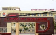 Trường chuyên Lam Sơn mắc nhiều sai phạm: Hiệu trưởng bị truy thu 51 triệu?