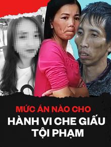 """Vờ """"ngây thơ"""" để bao che cho hành vi tàn nhẫn của chồng, đối tượng Bùi Kim Thu có thể đối diện mức án nào?"""