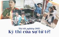 Những câu chuyện đẹp về sự tử tế và tình yêu thương trong kì thi THPT Quốc gia năm 2017