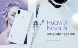 Huawei Nova 3i: Đẳng cấp chứng minh từ lớp vỏ Ngọc Trai