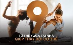Hãy thay đổi cơ thể bạn với 9 bài tập yoga cơ bản tại nhà