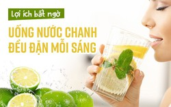 Uống 1 cốc nước chanh đều đặn mỗi sáng để thấy những lợi ích bất ngờ với cơ thể