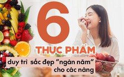 """6 loại thực phẩm giúp duy trì sắc đẹp """"ngàn năm"""" cho các nàng"""