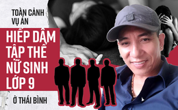 Toàn cảnh vụ án hiếp dâm, dâm ô tập thể nữ sinh lớp 9 ở Thái Bình