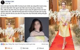 Bị NTK tố mang đồ đi mượn cho người khác mặc mà không xin phép, Hoa hậu Diễm Hương giải thích ra sao?