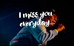 """""""Everyday"""": Khi nỗi nhớ là tất cả những gì chúng ta có về nhau"""