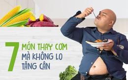 7 món ăn thay cơm hằng ngày mà chẳng lo sợ tăng cân