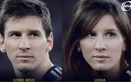 Messi, Ronaldo, Beckham nếu là con gái sẽ trông như thế này