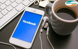 Từ hôm nay, người dùng mạng Viettel đã có thể lướt Facebook miễn phí