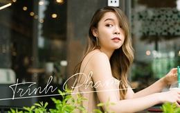 Trinh Phạm và nghề Beauty Blogger - Cái nghề tưởng của dân nhà giàu nhưng lại không làm giàu nổi
