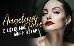 Angelina Jolie bị liệt cơ mặt, tăng huyết áp và chia sẻ về cuộc ly hôn với Brad Pitt