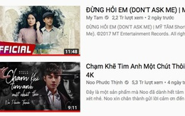 MV mới tụt hạng sau Mỹ Tâm, phản ứng này của Noo Phước Thịnh khiến fan vô cùng bất ngờ