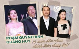 Chặng đường 16 năm của Phạm Quỳnh Anh - Quang Huy: Ngọt ngào nhưng vẫn phải nói lời kết bằng đơn ly hôn!