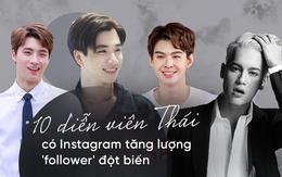 """8 gương mặt diễn viên Thái có lượng """"follower"""" Instagram tăng """"đột biến"""" gần đây"""