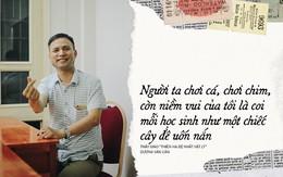 """Thầy giáo 'Thiên hạ đệ nhất dạy Lý' Dương Văn Cẩn: Người kinh doanh Dịch Vụ Cười với tiêu chí """"Dạy môn Vật Lý nên không vô lý được đâu"""""""