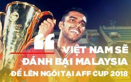 """Sasikumar: """"Xin lỗi vì đã làm hàng triệu người Việt Nam phải khóc, nhưng AFF Cup 2018 là của các bạn"""""""