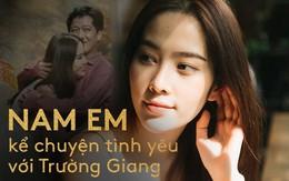 """Nam Em kể tường tận về chuyện tình với Trường Giang: """"Hôm trước sinh nhật tôi còn đến, hôm sau đã cầu hôn Nhã Phương trên sóng truyền hình!"""""""
