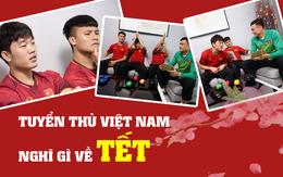 Tuyển thủ Việt Nam rưng rưng trải lòng về những cái Tết xa nhà