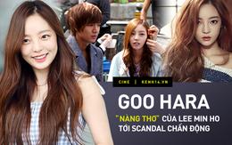 """Goo Hara: Từ """"kẻ bám đuôi Lee Min Ho"""" tới scandal chấn động showbiz Hàn"""