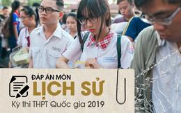 Đáp án đề thi Lịch sử THPT Quốc gia 2019 (full tất cả 24 mã đề)
