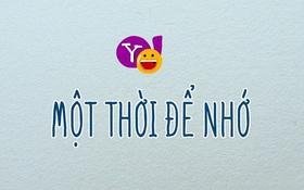 Rưng rưng nhớ lại những cảm xúc chỉ có ở Yahoo Messenger