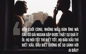 Vì sao gái hư thường yêu được đàn ông tốt, còn gái ngoan lại cay đắng trăm bề?