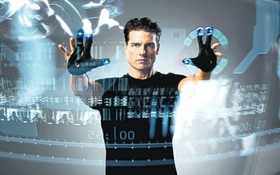 8 công nghệ tưởng chỉ có trong phim mà thành thật hết cả rồi
