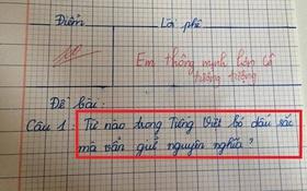 """Hỏi HS từ nào bỏ dấu sắc vẫn giữ nguyên nghĩa, cô giáo nhận được đáp án """"thông minh hơn tưởng tượng"""""""