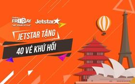 Jetstar tặng 40 vé khứ hồi cho khách hàng tham gia Online Friday 2017