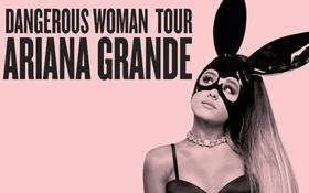Sốt xình xịch Ariana Grande đi tour sang Việt Nam vào tháng 8