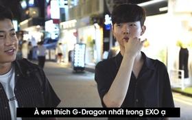 """""""Trong EXO em thích nhất... G-Dragon"""""""