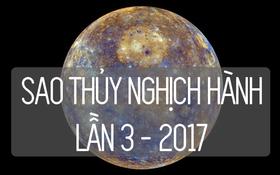 Sao Thủy nghịch hành lần 3 năm 2017: Thời điểm khiến con người ta lo sợ, nghi ngờ đủ thứ chuyện