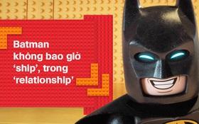 """Loạt 18 câu thoại bất hủ trong phim Lego của """"Đấng Vô Đối"""""""