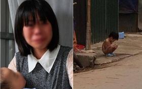 Người mẹ bắt con gái 3 tuổi cởi hết đồ đứng ngoài mưa rét từng bị lừa bán sang Trung Quốc