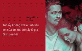 Những giọt nước mắt và nụ cười của Angelina Jolie khi ở bên Brad Pitt suốt 12 năm
