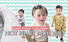 Nhóc tì siêu yêu của 3 gia đình hot nhất MXH Việt: Lớn nhanh còn làm hot boy, hot girl nha!